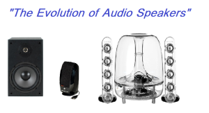 the evolution of audio speakers v1