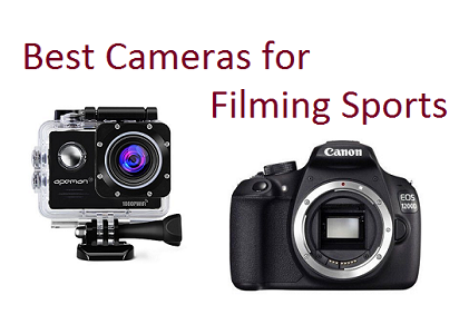 top 10 best cameras for filming sports in 2018 complete