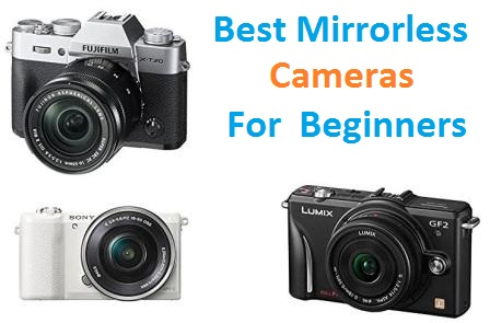 Top 15 Best Mirrorless Cameras for Beginners in 2018 | TECHSOUNDED