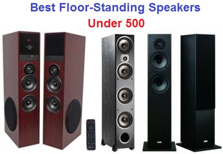 Top 15 Best Floor Standing Speakers Under 500 In 2018