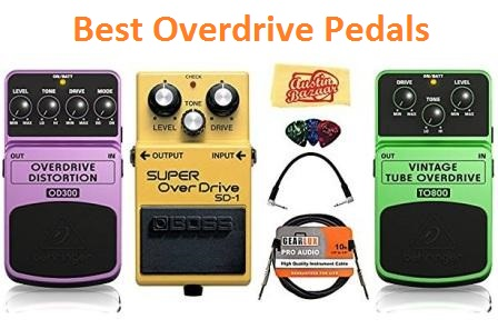 Top 15 Best Overdrive Pedals in 2019 - Ultimate Guide
